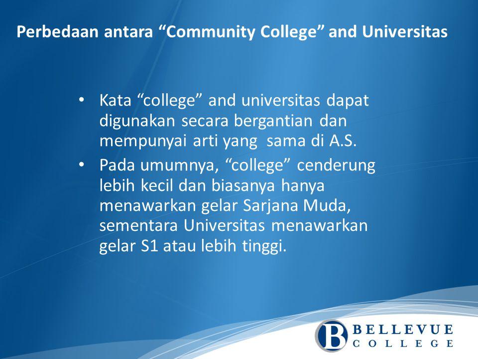 Kata college and universitas dapat digunakan secara bergantian dan mempunyai arti yang sama di A.S.