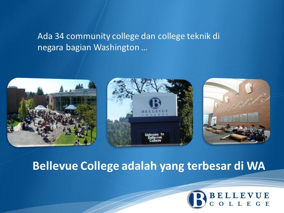 Bellevue College adalah yang terbesar di WA Ada 34 community college dan college teknik di negara bagian Washington …