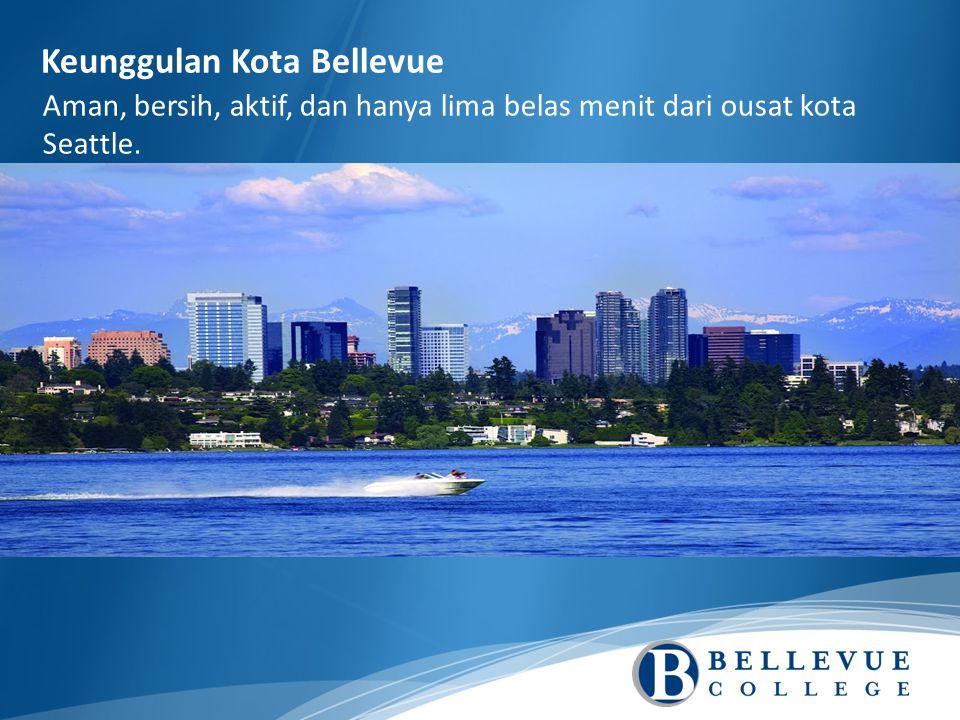 Keunggulan Kota Bellevue Aman, bersih, aktif, dan hanya lima belas menit dari ousat kota Seattle.