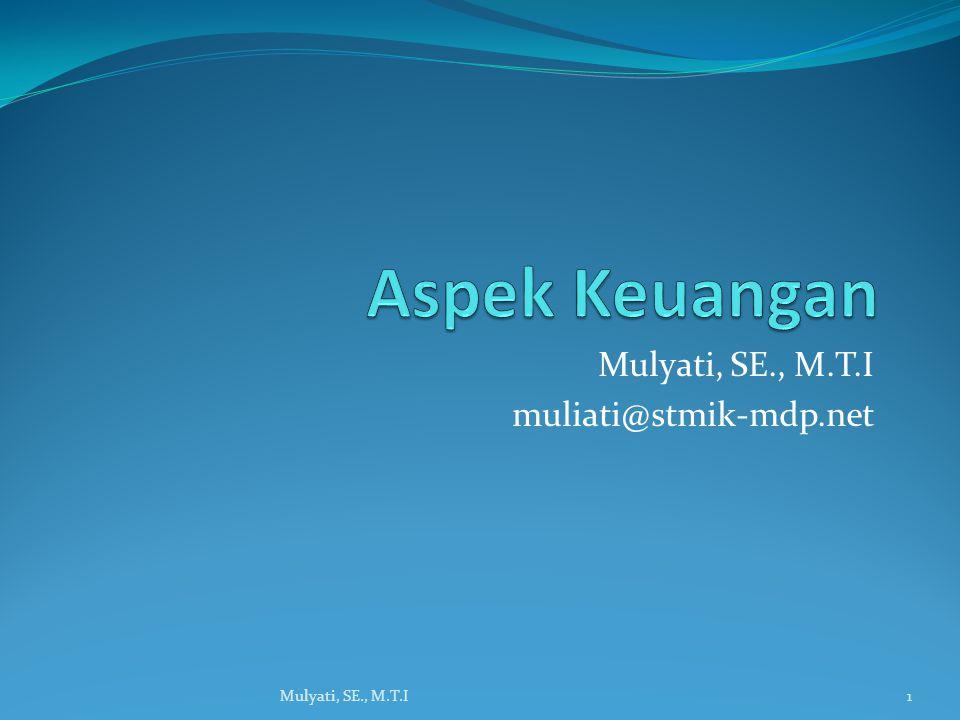 Mulyati, SE., M.T.I muliati@stmik-mdp.net 1Mulyati, SE., M.T.I