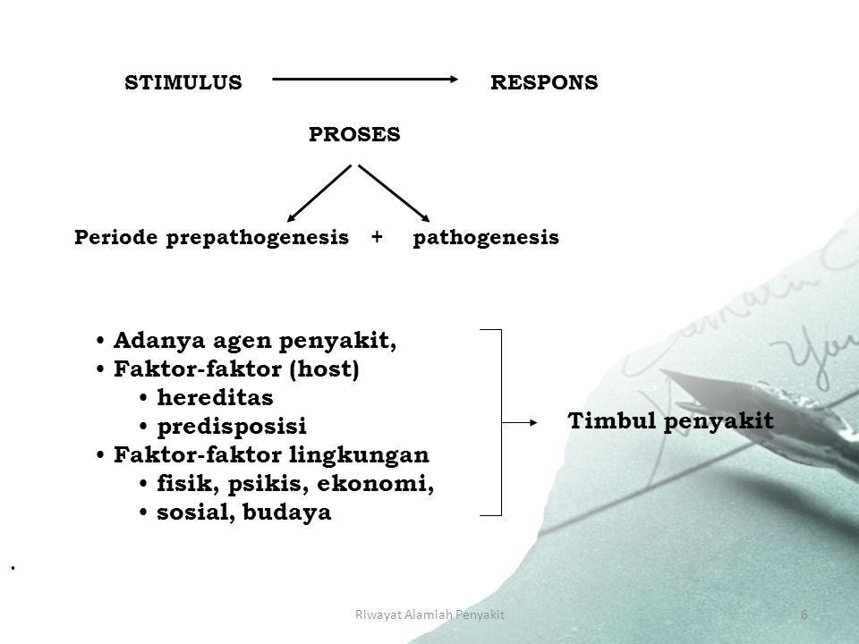 Riwayat Alamiah Penyakit6 STIMULUS RESPONS PROSES Periode prepathogenesis + pathogenesis Adanya agen penyakit, Faktor-faktor (host) hereditas predisposisi Faktor-faktor lingkungan fisik, psikis, ekonomi, sosial, budaya · Timbul penyakit