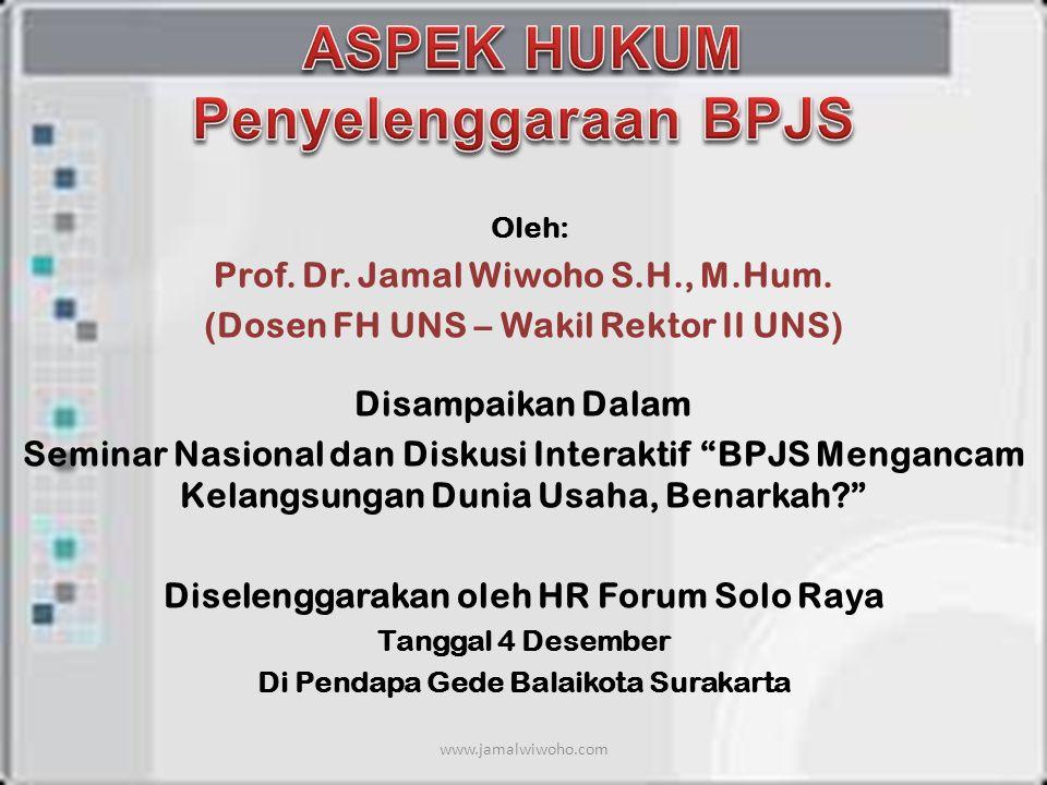 Oleh: Prof.Dr. Jamal Wiwoho S.H., M.Hum.