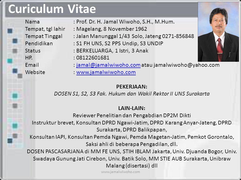 Curiculum Vitae Nama: Prof.Dr. H. Jamal Wiwoho, S.H., M.Hum.