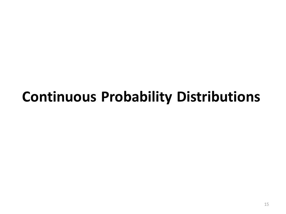Continuous Probability Distributions 15
