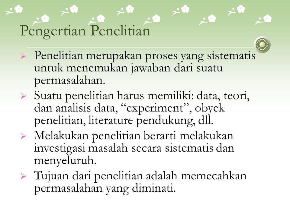 Metode Ilmiah  Methodos means way  Methodology is the discipline of scientific procedures