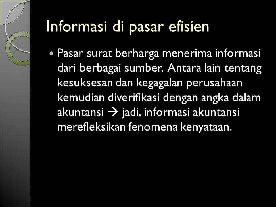 Informasi di pasar efisien Pasar surat berharga menerima informasi dari berbagai sumber.