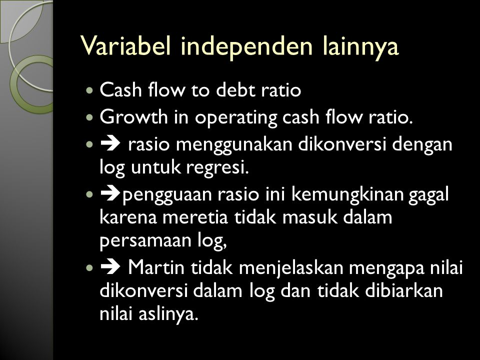 Variabel independen lainnya Cash flow to debt ratio Growth in operating cash flow ratio.