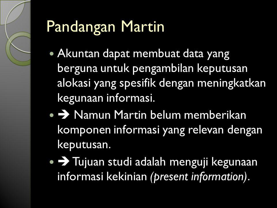 Pandangan Martin Akuntan dapat membuat data yang berguna untuk pengambilan keputusan alokasi yang spesifik dengan meningkatkan kegunaan informasi.