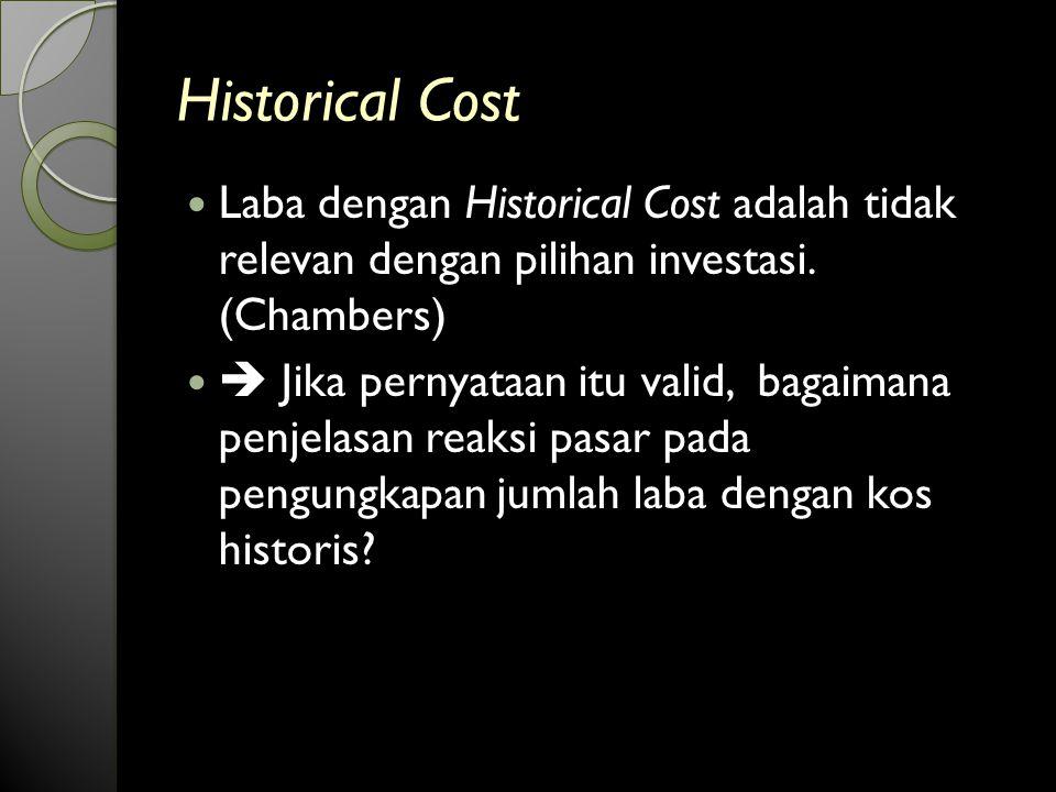 Historical Cost Laba dengan Historical Cost adalah tidak relevan dengan pilihan investasi.