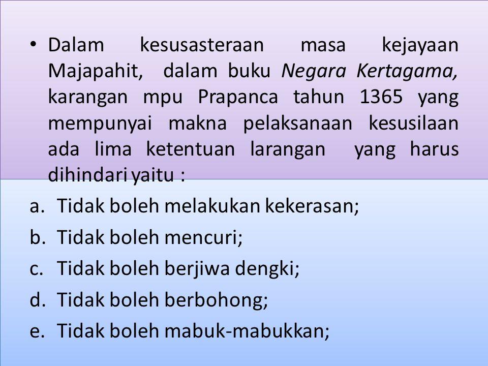 Dalam kesusasteraan masa kejayaan Majapahit, dalam buku Negara Kertagama, karangan mpu Prapanca tahun 1365 yang mempunyai makna pelaksanaan kesusilaan