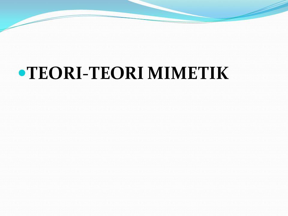 TEORI-TEORI MIMETIK
