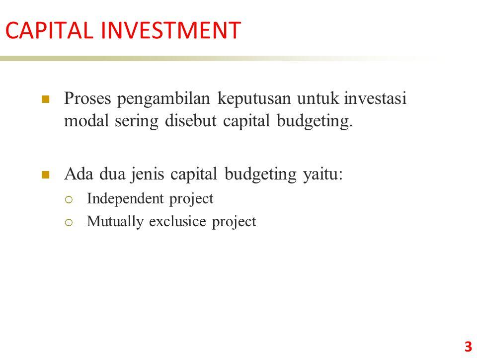 3 Proses pengambilan keputusan untuk investasi modal sering disebut capital budgeting.
