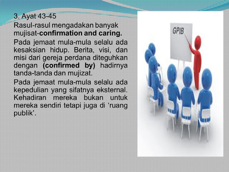 3. Ayat 43-45 Rasul-rasul mengadakan banyak mujisat-confirmation and caring.