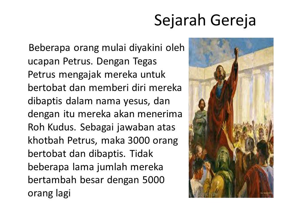Sejarah Gereja Beberapa orang mulai diyakini oleh ucapan Petrus.