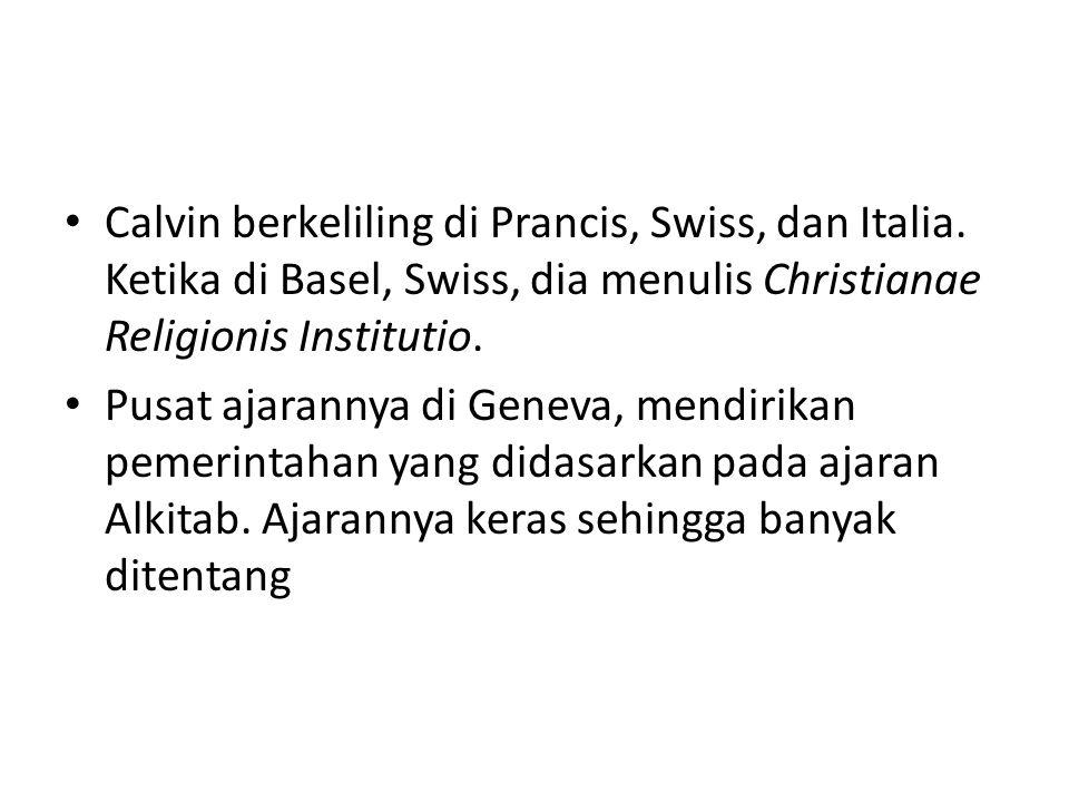 Calvin berkeliling di Prancis, Swiss, dan Italia.