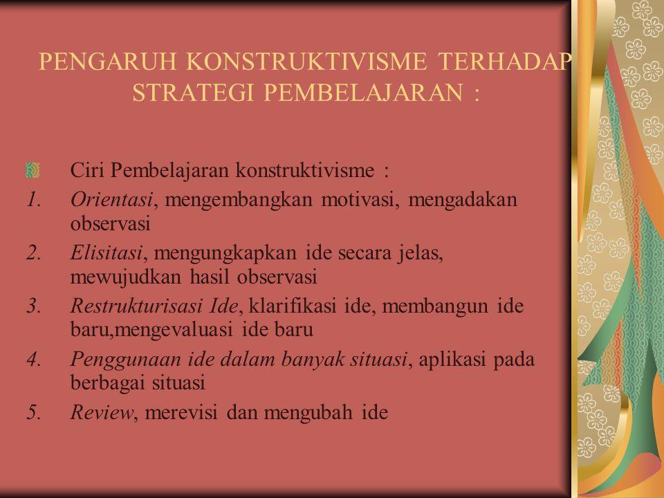 Pembelajaran Tradisional vs Konstruktivime Tradisional: 1.