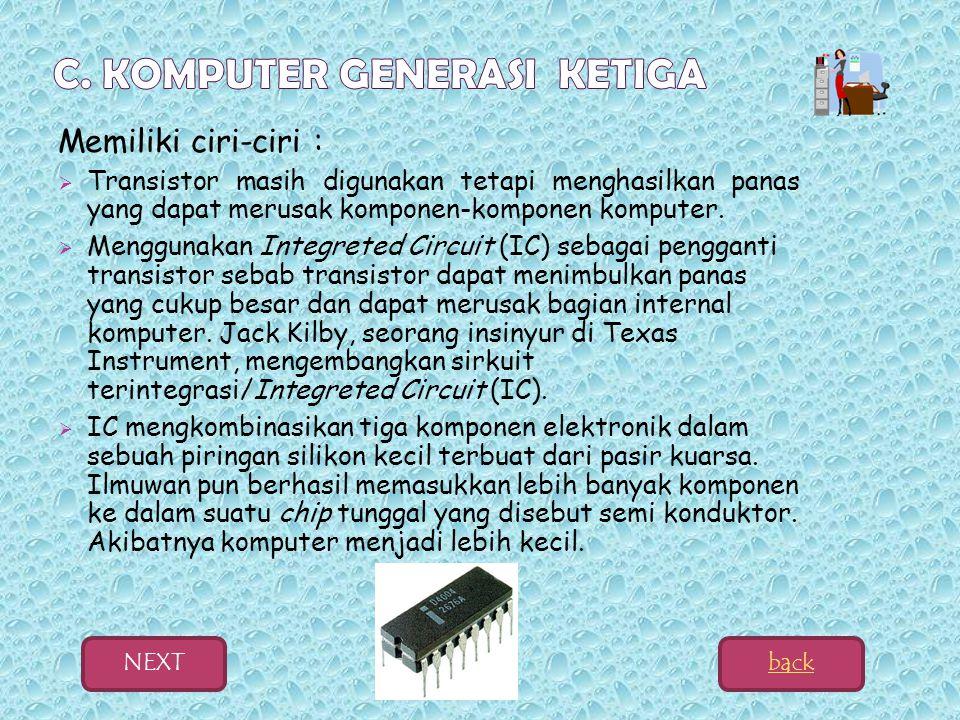  Pada masa ini bermunculan bahasa pemrograman yang bisa digunakan yaitu Common Bussines- Oriented language (COBOL) dan Formula Translator (FORTRAN) 