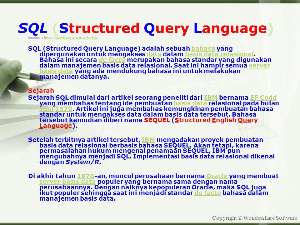 Copyright © Wondershare Software Mengelola Database Sebelum Mengelola Database dengan GateWay MySQL perhatikan koneski nya : Nama Database Server / Alamat Host biasanya localhost/ 127.0.0.1 Port Koneksi : 3306 untuk Wab Base atau 3307 untuk MySQL lebih dari 2 dalam Satu PC (tergantung seting Saat Instal) User : biasanya root Pasword : tergantung saat seting