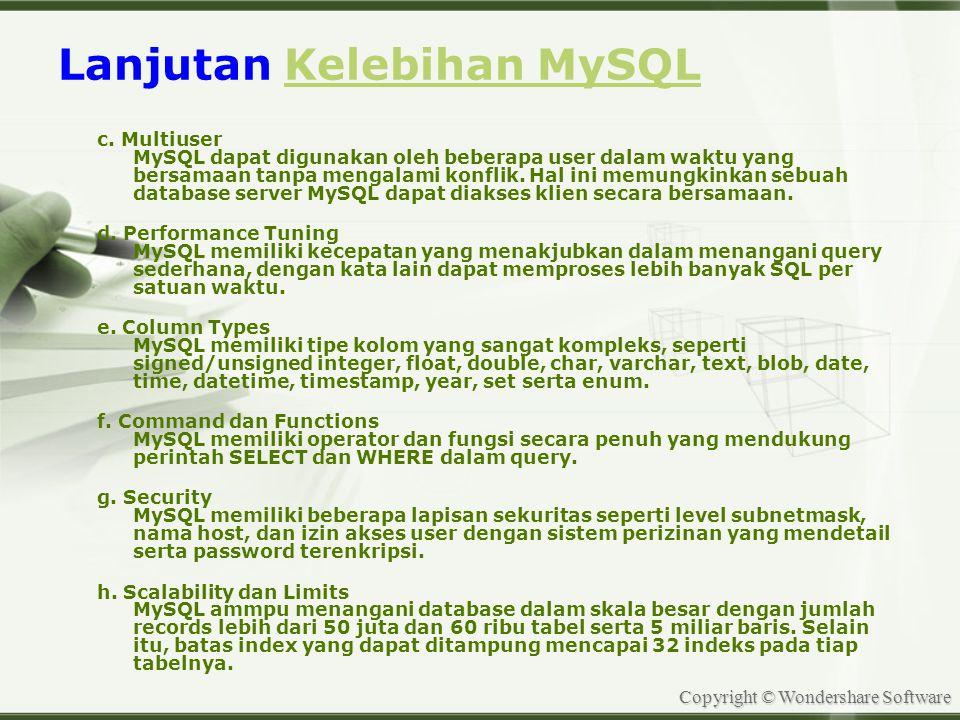 Copyright © Wondershare Software Lanjutan Kelebihan MySQLKelebihan MySQL c.