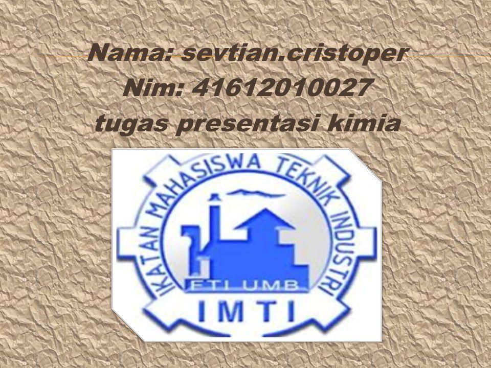 Nama: sevtian.cristoper Nim: 41612010027 tugas presentasi kimia