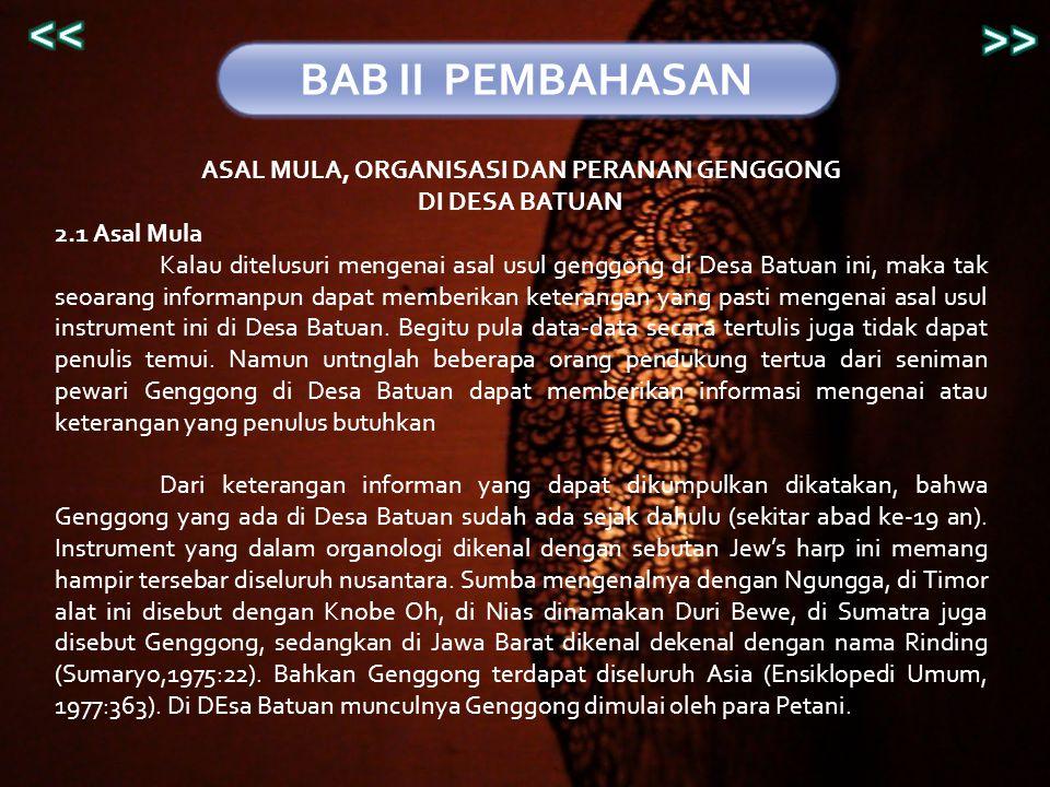 BAB II PEMBAHASAN ASAL MULA, ORGANISASI DAN PERANAN GENGGONG DI DESA BATUAN 2.1 Asal Mula Kalau ditelusuri mengenai asal usul genggong di Desa Batuan