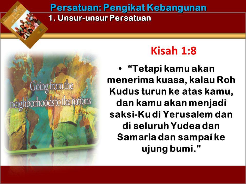 """""""Tetapi kamu akan menerima kuasa, kalau Roh Kudus turun ke atas kamu, dan kamu akan menjadi saksi-Ku di Yerusalem dan di seluruh Yudea dan Samaria dan"""