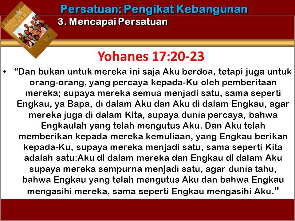 """""""Dan bukan untuk mereka ini saja Aku berdoa, tetapi juga untuk orang-orang, yang percaya kepada-Ku oleh pemberitaan mereka; supaya mereka semua menjad"""