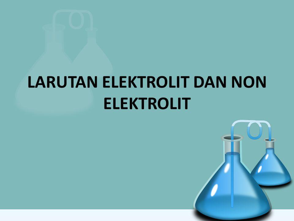 Hubungan Keelektrolitan dengan Ikatan Kimia A.