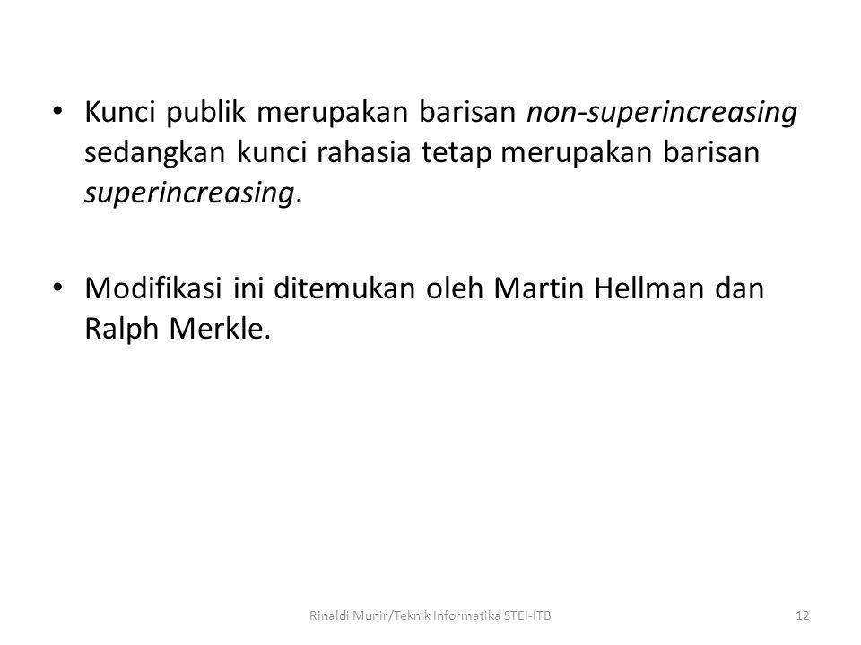 Kunci publik merupakan barisan non-superincreasing sedangkan kunci rahasia tetap merupakan barisan superincreasing. Modifikasi ini ditemukan oleh Mart