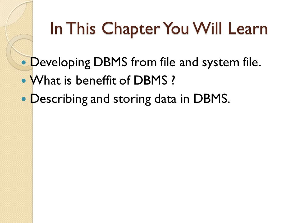 Advantages of DBMS Data Independence Efficient Data Access Data Integrity and Security Data Administration Concurrent Access and Crash Recovery Reduced Application Development Time