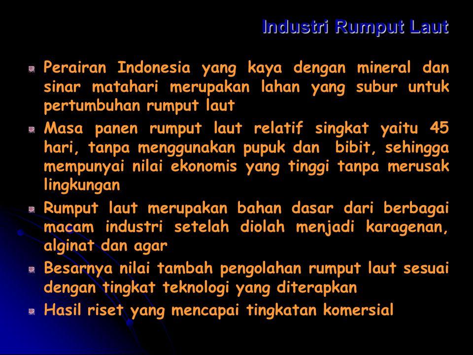 Industri Rumput Laut Perairan Indonesia yang kaya dengan mineral dan sinar matahari merupakan lahan yang subur untuk pertumbuhan rumput laut Masa pane