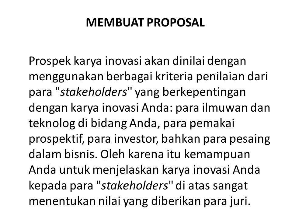 MEMBUAT PROPOSAL Prospek karya inovasi akan dinilai dengan menggunakan berbagai kriteria penilaian dari para
