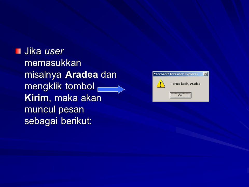 Jika user memasukkan misalnya Aradea dan mengklik tombol Kirim, maka akan muncul pesan sebagai berikut: