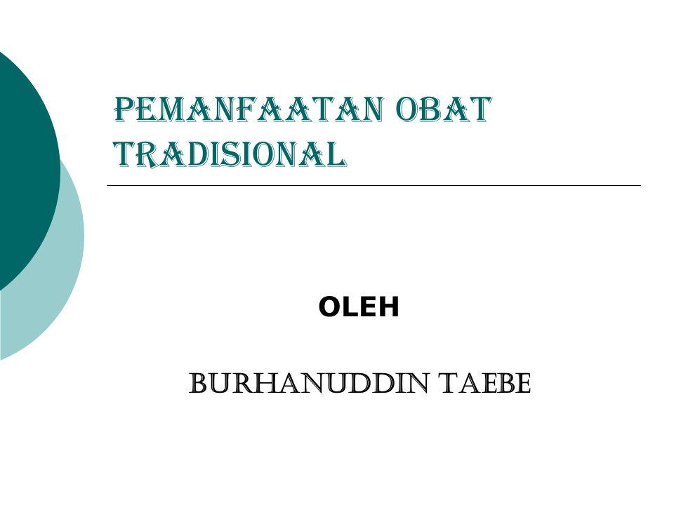 PEMANFAATAN OBAT TRADISIONAL OLEH BURHANUDDIN TAEBE