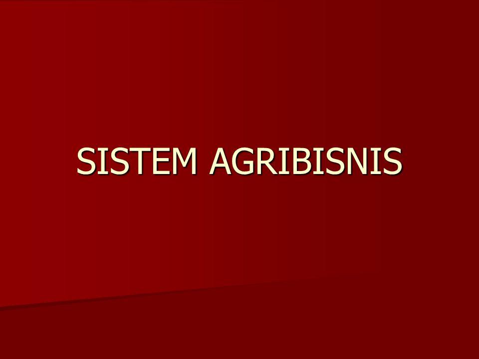 Pengertian Agribisnis Berasal dari kata Agri (agriculture) dan Bisnis (usaha komersial) Agriculture (Pertanian arti luas : tan pangan, perkebunan, peternakan, perikanan, kehutanan.