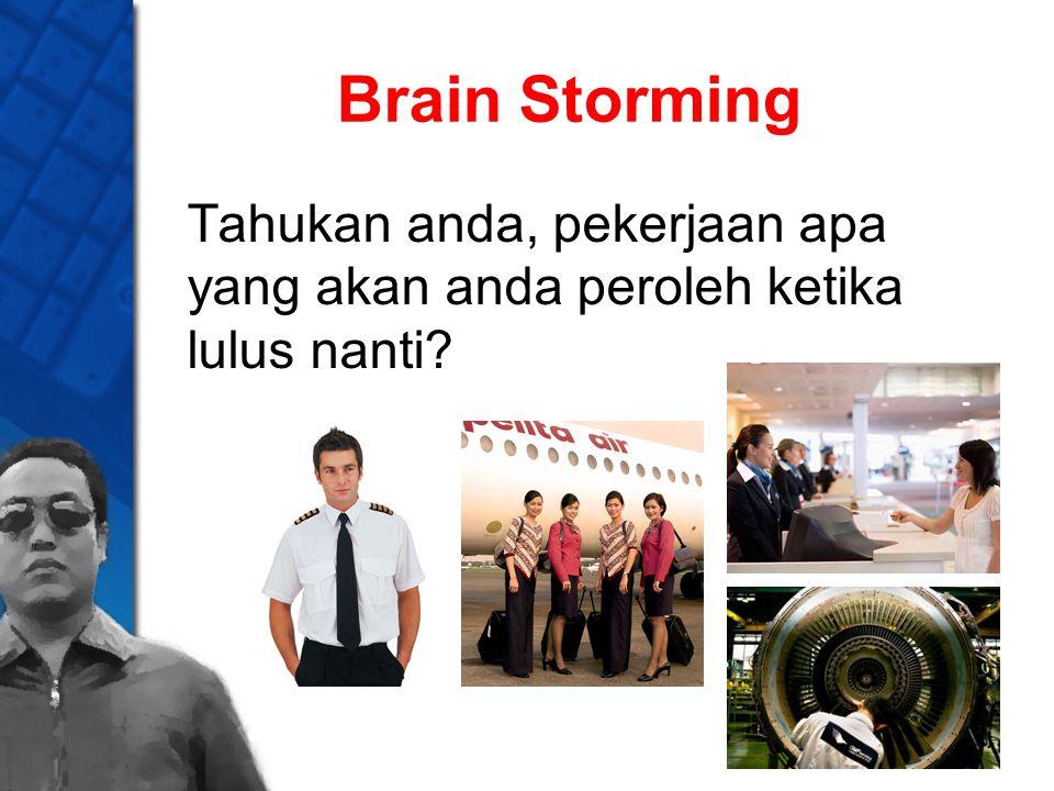 Brain Storming Tahukan anda, pekerjaan apa yang akan anda peroleh ketika lulus nanti?