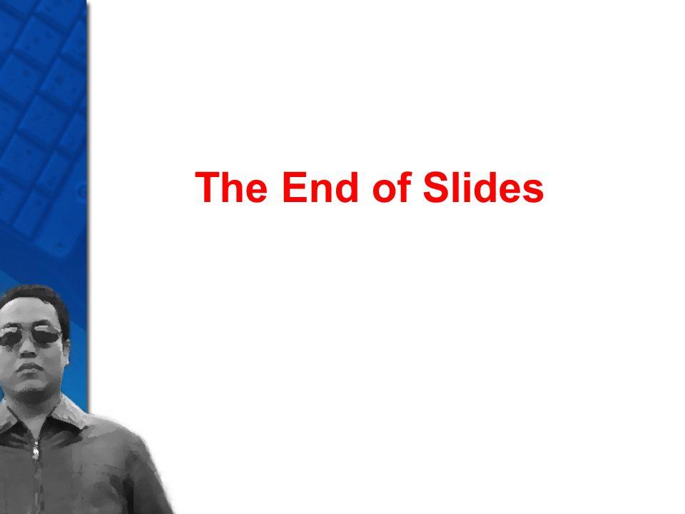 The End of Slides