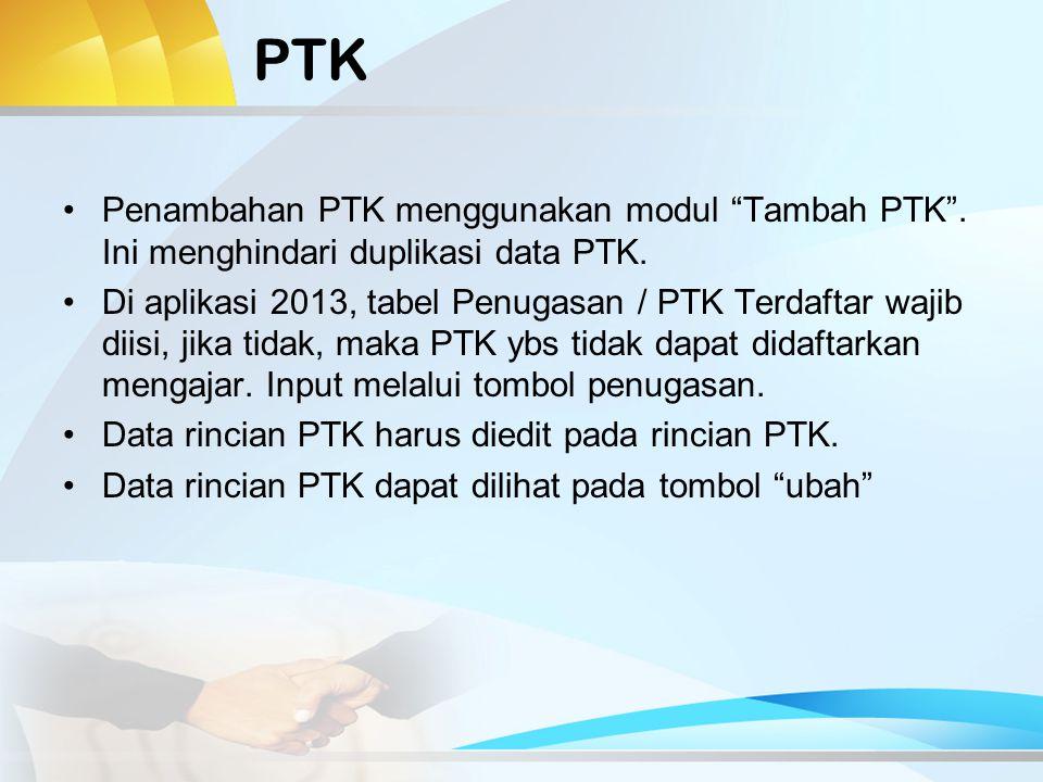 PTK Penambahan PTK menggunakan modul Tambah PTK .