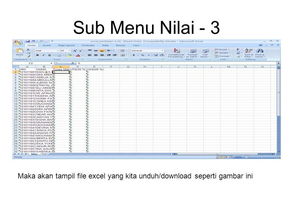 Sub Menu Nilai - 3 Maka akan tampil file excel yang kita unduh/download seperti gambar ini