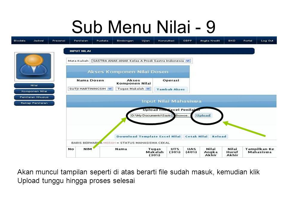 Sub Menu Nilai - 9 Akan muncul tampilan seperti di atas berarti file sudah masuk, kemudian klik Upload tunggu hingga proses selesai