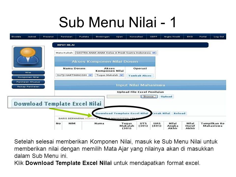 Sub Menu Nilai - 1 Setelah selesai memberikan Komponen Nilai, masuk ke Sub Menu Nilai untuk memberikan nilai dengan memilih Mata Ajar yang nilainya akan di masukkan dalam Sub Menu ini.
