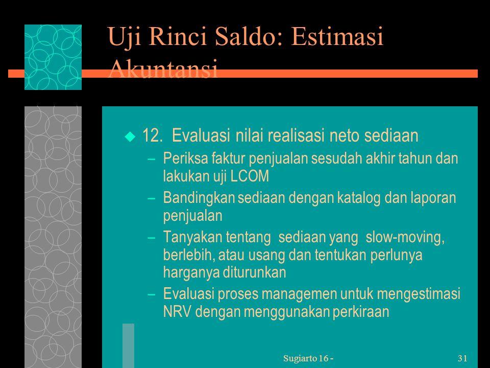 Sugiarto 16 -31 Uji Rinci Saldo: Estimasi Akuntansi  12.