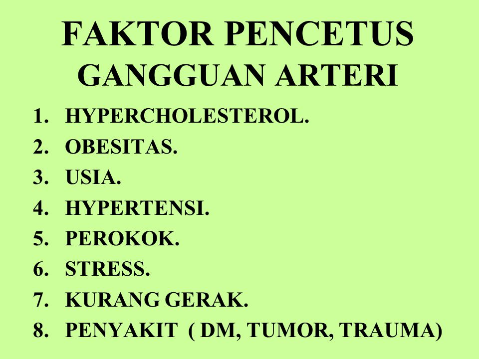 FAKTOR PENCETUS GANGGUAN ARTERI 1.HYPERCHOLESTEROL.