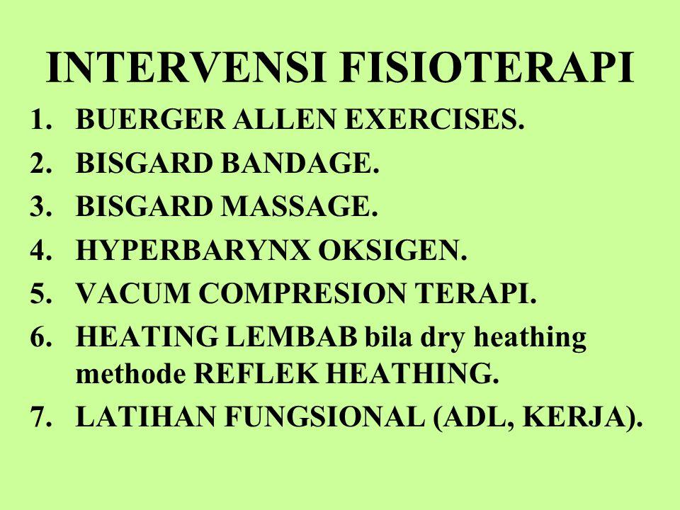 INTERVENSI FISIOTERAPI 1.BUERGER ALLEN EXERCISES.2.BISGARD BANDAGE.