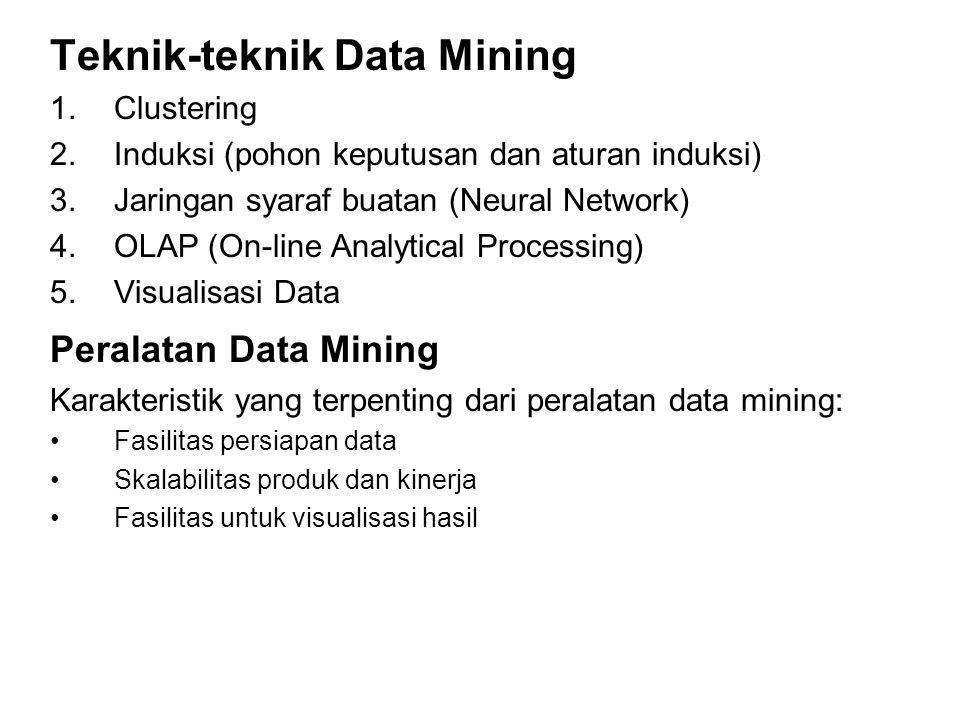 Perbedaan Data Mining Dengan DataWarehouse : Kualitas dan konsistensi data merupakan persyaratan untuk data mining untuk menjamin keakuratan model-model prediksi.