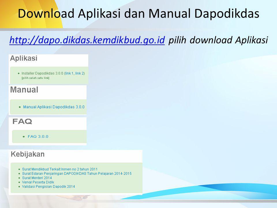 Download Aplikasi dan Manual Dapodikdas http://dapo.dikdas.kemdikbud.go.idhttp://dapo.dikdas.kemdikbud.go.id pilih download Aplikasi