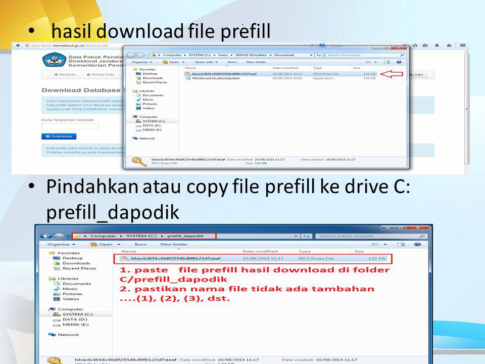 . hasil download file prefill Pindahkan atau copy file prefill ke drive C: prefill_dapodik