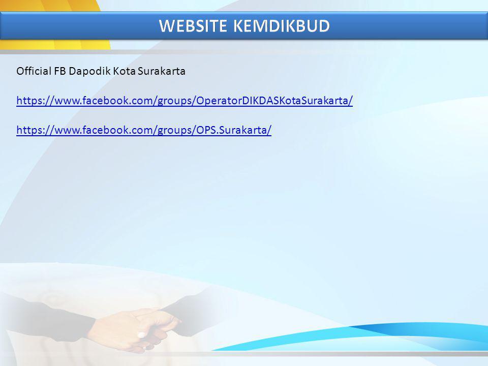 Official FB Dapodik Kota Surakarta https://www.facebook.com/groups/OperatorDIKDASKotaSurakarta/ https://www.facebook.com/groups/OPS.Surakarta/