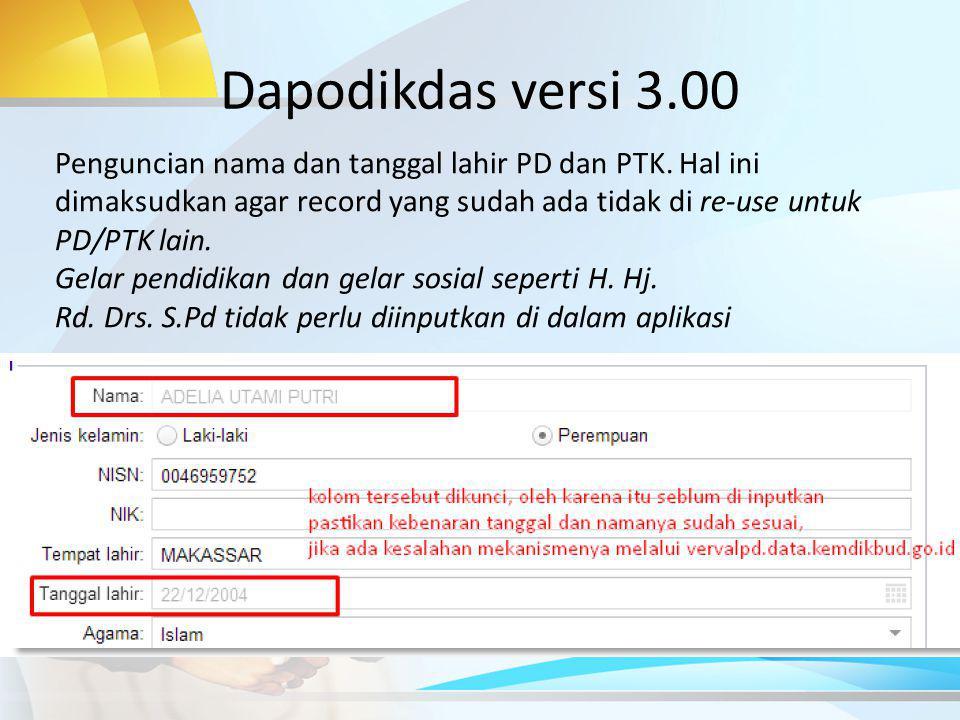 Dapodikdas versi 3.00 Penguncian nama dan tanggal lahir PD dan PTK.