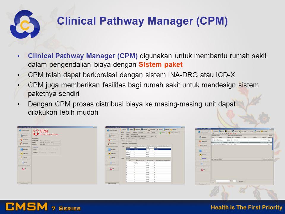 Clinical Pathway Manager (CPM) digunakan untuk membantu rumah sakit dalam pengendalian biaya dengan Sistem paket CPM telah dapat berkorelasi dengan sistem INA-DRG atau ICD-X CPM juga memberikan fasilitas bagi rumah sakit untuk mendesign sistem paketnya sendiri Dengan CPM proses distribusi biaya ke masing-masing unit dapat dilakukan lebih mudah Clinical Pathway Manager (CPM)